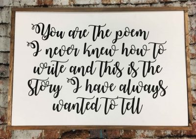 Wedding Quote- You are the poem wood sign