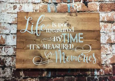 Life is measured by memories