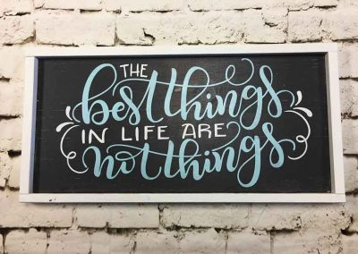 the best thing in life aren't things