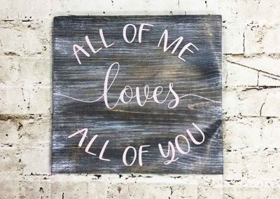 All of me loves all of you small sign