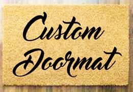 Custom Doormat- Custom design of your choice